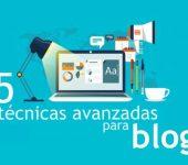 15 Técnicas avanzadas para mejorar los resultados de tu blog