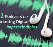 12 Podcasts de Marketing online que no puedes perderte