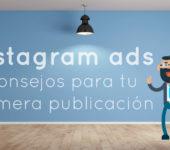 Instagram ads: 9 consejos para tu primera publicación