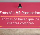 Emoción vs Promoción: Formas de hacer que los clientes compren