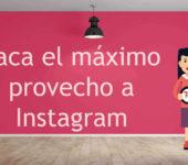 Saca el máximo provecho a Instagram