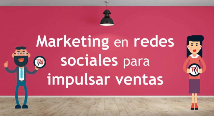 Marketing en redessociales para impulsar ventas