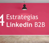 4 estrategias de Linkedin para perfeccionar tu Marketing B2B