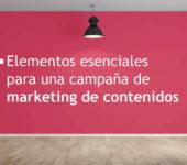 4 Elementos esenciales para una campaña de marketing de contenidos