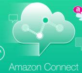 Amazon Connect: La nueva forma de crear centros de atención telefónica en la nube