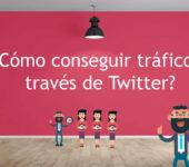 ¿Cómo obtener tráfico para tu web o blog a través de Twitter?