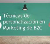 3 Técnicas de personalización para el marketing de B2C