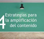 4 Estrategias para la amplificación del contenido