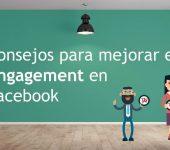 Datos y consejos para mejorar el engagement en Facebook
