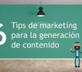 6 tips para marketing basado en la generación de contenido